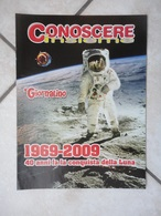 Conoscere Insieme - Opuscolo - 1969-2009 - 40 Anni Fa La Conquista Della Luna -  IL GIORNALINO - Otros Accesorios