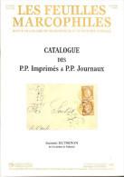 Bulletin Les Feuilles Marcophiles 321 Catalogue Des P.P. Imprimés Et P.P. Journaux ***N° Spécial Marcophile  Année 2005 - Manuali