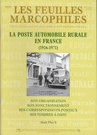 Bulletin Les Feuilles Marcophiles N° Supplément  Au 329  Année 2007 La Poste Automobile Rurale  En France 1926-1971 - Guides & Manuels