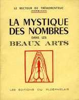 La Mystique Des Nombres Dans Les Beaux Arts Par Le Recteur De Tréhorenteuc (56) - Art