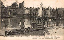 9516  -2018     DUNKERQUE  LE SOUS MARIN PHOQUE RENTRANT AU PORT - Dunkerque