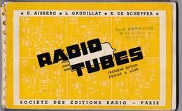 Radio Tubes 3ème édition 1951 - E. Aisberg, L. Gaudillat, R. De Schepper - Société Des Editions Radio, Paris - Littérature & Schémas