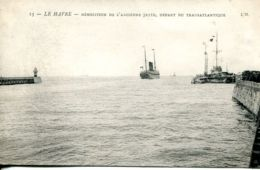 N°68219 -cpa Le Havre -démolition De L'ancienne Jetée, Départ Du Transatlantique- - Le Havre