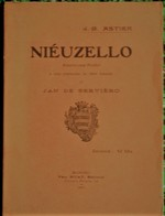 """ NIEUZELLO "" Par J.-B. ASTIER: < Pouémo E Uno Traducien En Francès De Jan De SERVIERO / E.O. 1911 - Livres, BD, Revues"