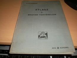 Atlas Atlasz Magyar Hungari Kogutowicz  Magyar Tortenelem Budapest 1913 14 Maps - Geographical Maps
