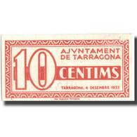 Billet, Espagne, 10 Centimes, N.D, TARRAGONA, 1937, SPL+ - Espagne