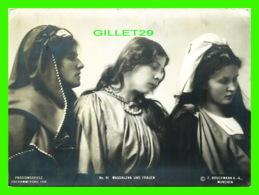 FEMMES - MAGDALENA UND FRAUEN - F. BRUCKMANN - PASSIONSSPIELE, OBERAMMERGAU, 1910 - - Femmes