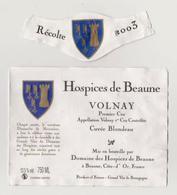 """Etiquette Et Millésime HOSPICES DE BEAUNE """" VOLNAY 1er Cru 2003 - Cuvée Blondeau """" (2852)_ev402 - Bourgogne"""