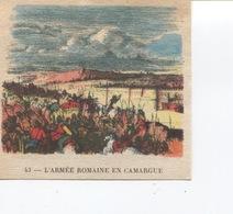 Cacao & Chocolat Kwatta - L'Armée Romaine En Camargue - N° 43 - Les Belles Images De L'Histoire De France - Chromos