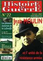 Histoire De Guerre N° 22 : Jean Moulin, Planeurs Motorisés Allemands, Hochdruckpumpe De Mimoyecques (62), Les AMR - Frans