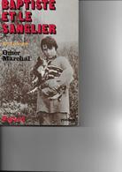 """Ardenne ; Haute Lesse ; Omer Marchal : """" Baptiste Et Le Sanglier"""" Roman Fayard 1978 - Kultur"""