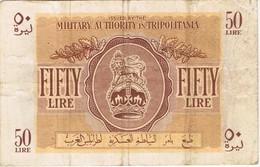 Autorité Militaire Britannique En Tripolitaine ( Libye) 50 Lire - Billets