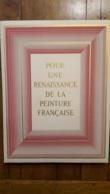 POUR UNE RENAISSANCE DE LA PEINTURE FRANCAISE 112 PAGES NOMBREUX NUS FEMININS FRAIS DE PORT OFFERT - Art