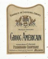 étiquette , Alcool , GROOG AMERICAIN , CHUFFART , BLOIS - Etiquettes