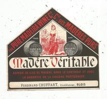 étiquette , Alcool , MADERE VERITABLE , CHUFFART , BLOIS - Etiquettes