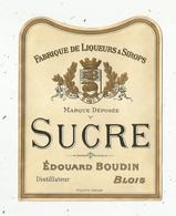 étiquette , Alcool , SUCRE , Edouard BOUDIN , BLOIS - Etiquettes