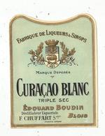 étiquette , Alcool , CURACAO BLANC , Triple Sec  , Edouard BOUDIN , BLOIS , F. Chuffart , Successeur - Etiquettes