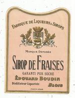 étiquette , Sirop De FRAISE  , Edouard BOUDIN , BLOIS , DISTILLATEUR LIQUORISTE - Etiquettes