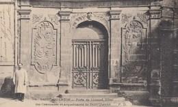SAINT-QUENTIN: Porte De L'Ancien Hôtel Des Canonniers Et Arquebusiers De Saint-Quentin - Saint Quentin