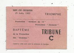 Ticket D'entrée ,Saint Cyr - Coetquidan , 1965,Triomphe ,promotion : Serment De 14 , Zirnheld ,tribune C - Tickets D'entrée