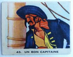 RARE CHROMO IMAGE GLOBO - SERIE PIRATES 43 UN BON CAPITAINE - Trade Cards
