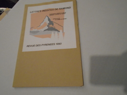 """LETTRES INEDITES DE RAMOND (1797 à 1826) """"le Peintre Des Pyrénées"""" Par Ph. De Tamizey De Larroque 1893 - Midi-Pyrénées"""