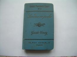 GUIDE CONTY De 1898 - LONDRES En Poche Et Ses Environs - 336 Pages + 72 Pages De Publicité ..6 Scans - Bücher, Zeitschriften, Comics
