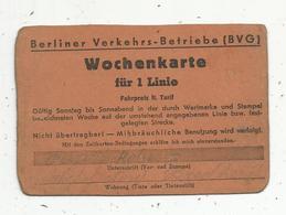Titre De Transport , Carte Hebdomadaire , Berliner Verkehrs-Betriebe ,BVG ,Wochenkarte Für 1 Linie (ligne), 2 Scans - Abonnements Hebdomadaires & Mensuels