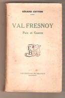 Gérard COTTON - VAL FRESNOY Paix Et Guerre - Les Editions De Belgique, Rixensart, 1951 - Bücher, Zeitschriften, Comics