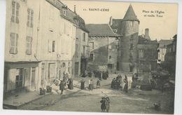 SAINT CÉRÉ - Place De L'Eglise Et Vieille Tour - Saint-Céré