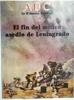 Fascículo El Fin Del Mítico Asedio De Leningrado. ABC La II Guerra Mundial. Nº 56. 1989. Editorial Prensa Española - Espagnol