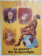 Fascículo La Guerra Del Desprestigio. ABC La II Guerra Mundial. Nº 57. 1989. Editorial Prensa Española. Madrid. España. - Espagnol