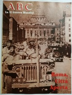 Fascículo Roma Cittá Aperta. ABC La II Guerra Mundial. Nº 58. 1989. Editorial Prensa Española. Madrid. España - Espagnol