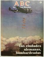 Fascículo Las Ciudades Alemanas Bombardeadas. ABC La II Guerra Mundial. Nº 60. 1989. Editorial Prensa Española. Madrid. - Espagnol