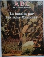 Fascículo La Batalla Por Las Islas Marianas. ABC La II Guerra Mundial. Nº 65. 1989. Editorial Prensa Española. Madrid. - Espagnol