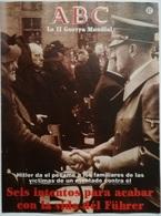 Fascículo 6 Intentos Para Acabar Con La Vida Del Fuhrer. ABC La II Guerra Mundial. Nº 67. 1989 - Espagnol