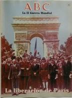 Fascículo La Liberación De París. ABC La II Guerra Mundial. Nº 69. 1989. Editorial Prensa Española. Madrid. España - Espagnol