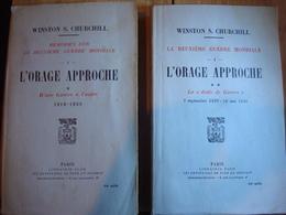 W. Churchill  :L'orage Approche , 2 Livres écrit En 1948 - Français