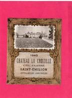Etiquette Vin, Château La Croizille, Cru Classé, Saint-Emilion, 1940 - Collections, Lots & Séries