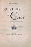 Généalogie De La Maison De Croy - Biographie