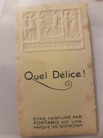 ANCIENNE CARTE PARFUMEE QUEL DELICE FONTANIS RELIEF - Antiguas (hasta 1960)