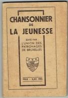 Chansonnier De La Jeunesse. Union Des Patronages De Bruxelles. F.N.P. - Musique