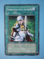 Nobiluomo Dello Scambio - Serie RETRO PACK 2 - 2009 - RP02 IT011 - Yu-Gi-Oh