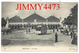 CPA - La Gare, Place Bien Animée En 1907, Tramway - ORLEANS 45 Loiret -  Edit. ND Phot. N° 150 - Recto-Verso - Gares - Sans Trains