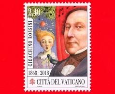 Nuovo - MNH - VATICANO - 2018 - 150º Anniversario Della Morte Di Gioachino Rossini - Ritratto - 2.40 - Unused Stamps