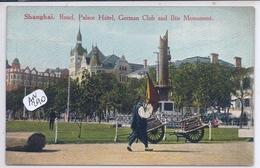 CHINE- SHANGAI- BUND- PALACE HOTEL- GERMAN CLUB AND ILTIS MONUMENT - Chine