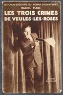 Marcel Marc . LES TROIS CRIMES DE VEULES LES ROSES . Gallimard 1931 - Livres, BD, Revues