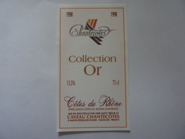 "Etichetta ""Chantecotes COLLECTION OR 1998"" - Côtes Du Rhône"