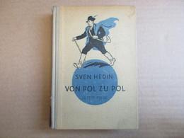 Von Pol Zu Pol (Sven Hedin) éditions De 1942 - Livres, BD, Revues