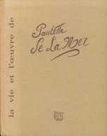 1984 : La Vie Et L'oeuvre De PAULETTE DE LA MER, Dédicacé, Editions Dany Thibaud, 70 Pages (22 Cm Sur 28) Très Bon état - Books, Magazines, Comics